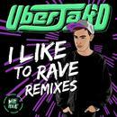 I Like To Rave Remixes thumbnail