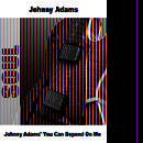 Johnny Adams' You Can Depend On Me thumbnail