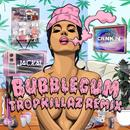 Bubblegum (Tropkillaz Remix) (Single) thumbnail