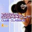 Total Workout Club Classics (132BPM - 136BPM) Ideal For Aerobics Classes 32 Count, Running, Cardio & Elliptical Machines, Gym Workout And General Fitness thumbnail