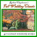 Richard Clayderman's Fall Wedding Classic: 40 Classic Wedding Songs thumbnail
