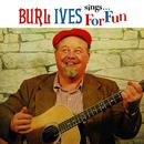 Burl Ives Sings For Fun thumbnail