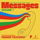 Papa Records & Reel People Music Present Messages, Vol. 7 (Compiled By Frankie Feliciano) thumbnail