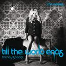 Till The World Ends (The Remixes) thumbnail