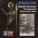 All That Jazz, Vol. 78: Big Bill Broonzy – The Essential Blues With A Soul (Remastered 2017) thumbnail