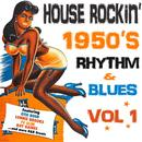 House Rockin' 1950s Rhythm & Blues, Vol. 1 thumbnail