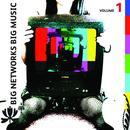 Big Networks Big Music Volume 1 thumbnail