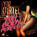 Yuh Body Perfect (Single) thumbnail