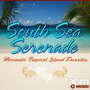 South Sea Serenade: Romantic Tropical Island Favorites thumbnail