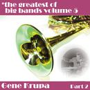 Greatest Of Big Bands Vol 5 - Gene Krupa - Part 2 thumbnail