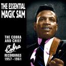 The Essential Magic Sam - The Cobra And Chief Recordings 1957-1961 thumbnail