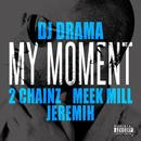 My Moment (Feat. 2 Chainz, Meek Mill & Jeremih) (Single) thumbnail
