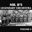 Mr. B's Legendary Orchestra, Vol. 4 thumbnail