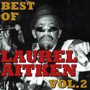 Best Of Laurel Aitken, Vol.2 thumbnail
