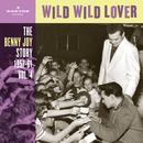 Wild Wild Lover (The Benny Joy Story 1957-61, Vol. 4) thumbnail