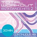 Total Workout Ibiza Dance Hits 2 30 MINUTE CONTINUOUS WORKOUT SOUNDTRACK 126BPM – 133BPM FOR JOGGING, STEP, AEROBICS, CYCLING, FAST WALKING, GYM WORKOUT & GENERAL FITNESS thumbnail