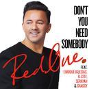 Don't You Need Somebody (Single) thumbnail