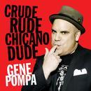 Crude Rude Chicano Dude thumbnail