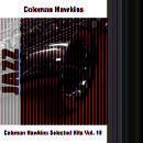 Coleman Hawkins: Selected Hits Vol. 10 thumbnail