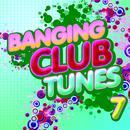 Banging Club Tunes 7 thumbnail