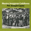 Mexico: Imagenes Cotidianas: Contemporary Mexican Folksongs thumbnail