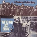 We've Only Just Begun: A Century Of Labor Song thumbnail
