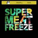 Super Meat Freeze (Single) thumbnail