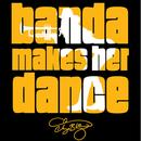 Banda Makes Her Dance thumbnail
