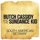 """South American Getaway (From """"Butch Cassidy and the Sundance Kid"""") thumbnail"""