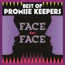 Best Of Promise Keepers: Face To Face thumbnail