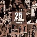 25 Jazz Greats, Vol 2 thumbnail