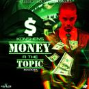 Money A The Topic (Single) thumbnail