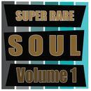 Super Rare Soul, Vol. 1 thumbnail