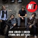 She Said, I Said (Time We Let Go) (Single) thumbnail