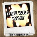 Time Will Wait thumbnail