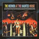 The Mermen At The Haunted House thumbnail