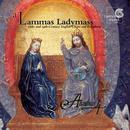 A Lammas Ladymass - 13th and 14th Century English Chant and Polyphony thumbnail
