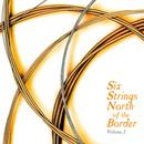 Six Strings North Of The Border - Volume 2 thumbnail