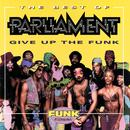 The Best Of Parliament: Give Up The Funk thumbnail