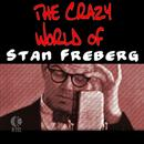 The Crazy World Of Stan Freberg thumbnail