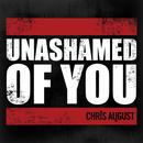 Unashamed Of You (Radio Version) (Single) thumbnail
