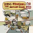 Songs Praising the Mutant Race thumbnail