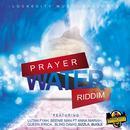 Prayer Water Riddim thumbnail