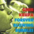 Forever Blowing Bubbles thumbnail