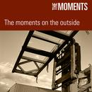The Moments On The Outside thumbnail