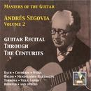 Masters Of The Guitar: Andrés Segovia, Vol. 2 – Guitar Recital Through The Centuries (Remastered 2015) thumbnail