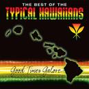 """The Best Of The Typical Hawaiians """"Good Times Galore """" thumbnail"""