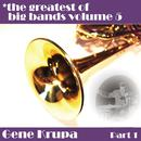 Greatest Of Big Bands Vol 5: Gene Krupa - Part 1 thumbnail