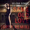 Same Old Love (Grey Remix) thumbnail