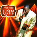 The Best Of Sir Charles Jones - For Your Love thumbnail